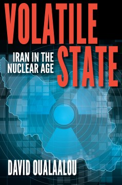 Product Volatile State: Iran in the Nuclear Age