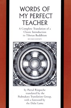 Product The Words of My Perfect Teacher: A Complete Translation of a Classic Introduction to Tibetan Buddhism