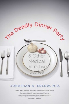 Product The Deadly Dinner Party: And Other Medical Detective Stories
