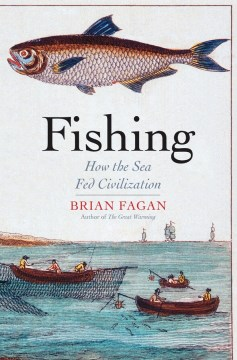 Product Fishing: How the Sea Fed Civilization