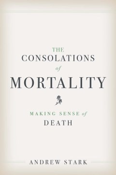 Product The Consolations of Mortality: Making Sense of Death