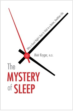 Product The Mystery of Sleep: Why a Good Night's Rest Is Vital to a Better, Healthier Life