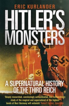 Product Hitler's Monsters: A Supernatural History of the Third Reich