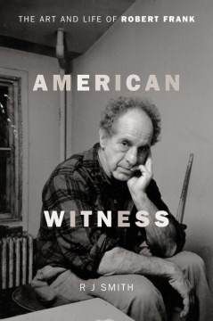 Product American Witness: The Art and Life of Robert Frank