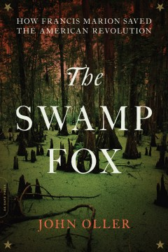 Product The Swamp Fox: How Francis Marion Saved the American Revolution