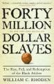 Product 40 Million Dollar Slaves