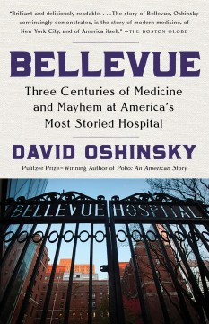 Product Bellevue: Three Centuries of Medicine and Mayhem at America's Most Storied Hospital