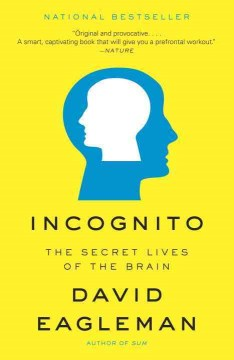 Product Incognito: The Secret Lives of the Brain