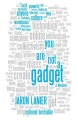 Product You Are Not a Gadget