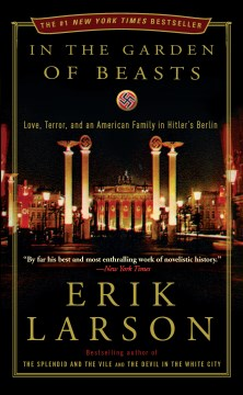 Product In the Garden of Beasts: Love, Terror, and an American Family in Hitler's Berlin