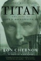 Product Titan: The Life of John D. Rockefeller, Sr.