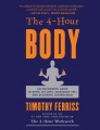 Product The 4-Hour Body: An Uncommon Guide to Rapid Fat-Loss, Incredible Sex, and Becoming Superhuman