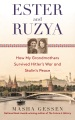 Product Ester and Ruzya: How My Grandmothers Survived Hitler's War and Stalin's Peace