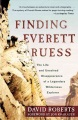 Product Finding Everett Ruess: The Life and Unsolved Disappearance of a Legendary Wilderness Explorer