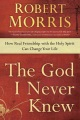 Product The God I Never Knew: How Real Friendship With the Holy Spirit Can Change Your Life