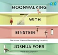 Product Moonwalking With Einstein: The Art and Science of Remembering Everything: Library Edition