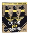 Product Color Me Drunk: A Drinking and Drawing Activity Book
