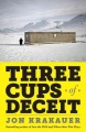 Product Three Cups of Deceit: How Greg Mortensen, Humanitarian Hero, Lost His Way