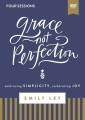 Product Grace, Not Perfection Video Study: Embracing Simplicity, Celebrating Joy, Four Sessions