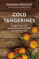Product Cold Tangerines: Celebrating the Extraordinary Nature of Everyday Life
