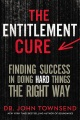 Product The Entitlement Cure: Finding Success in Doing Hard Things the Right Way