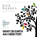 Product The Purpose Driven Life: What on Earth Am I Here For?