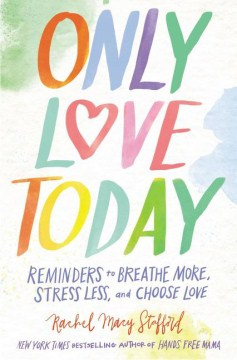 Product Only Love Today: Reminders to Breathe More, Stress Less, and Choose Love