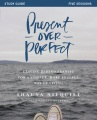 Product Present over Perfect: Leaving Behind Frantic for a Simpler, More Soulful Way of Living, Five Sessions