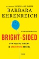 Product Bright-Sided: How Positive Thinking Is Undermining America