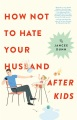 Product How Not to Hate Your Husband After Kids
