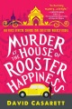 Product Murder at the House of Rooster Happiness
