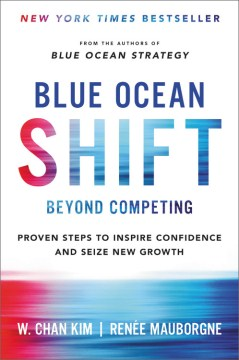 Product Blue Ocean Shift Beyond Competing: Proven Steps to Inspire Confidence and Seize New Growth