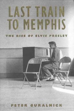 Product Last Train to Memphis: The Rise of Elvis Presley