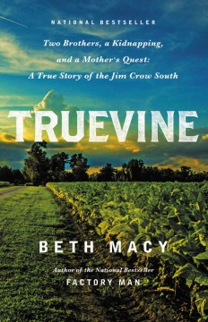 Product Truevine: Two Brothers, A Kidnapping, and A Mother's Quest: A True Story of the Jim Crow South