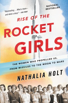 Product Rise of the Rocket Girls: The Women Who Propelled Us, from Missiles to the Moon to Mars