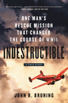 Product Indestructible: One Man's Rescue Mission That Changed the Course of WWII