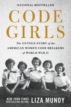 Product Code Girls: The Untold Story of the American Women Code Breakers of World War II