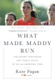 Product What Made Maddy Run: The Secret Struggles and Tragic Death of an All-American Teen