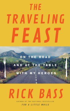 Product The Traveling Feast: On the Road and at the Table With My Heroes