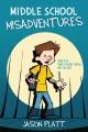 Product Middle School Misadventures