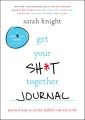 Product Get Your Sh*t Together Journal: Practical Ways to Cut the Bullsh*t and Win at Life