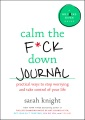 Product Calm the F-ck Down Journal: Practical Ways to Stop Worrying and Take Control of Your Life