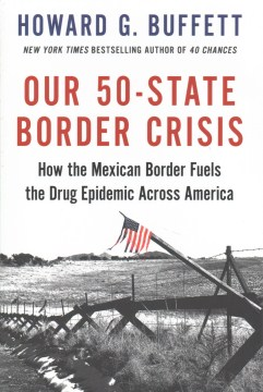 Product Our 50-State Border Crisis: How the Mexican Border Fuels the Drug Epidemic Across America
