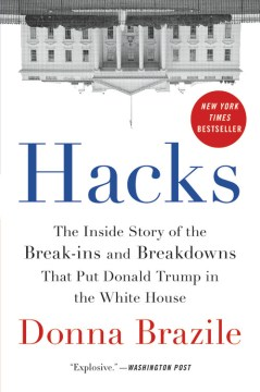 Product Hacks: The Inside Story of the Break-Ins and Breakdowns That Put Donald Trump in the White House
