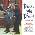 Product Dream Big Dreams: Photographs from Barack Obama's Inspiring and Historic Presidency