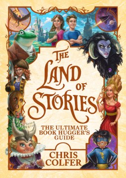 The Land of Stories: The Ultimate Book Hugger's Guide Chris Colfer