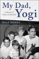 Product My Dad, Yogi: A Memoir of Family and Baseball