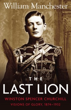 Product The Last Lion, Winston Spencer Churchill: Visions of Glory, 1874-1932