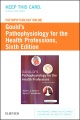 Product Pathophysiology Online for Gould's Pathophysiology for the Health Professions Access Code