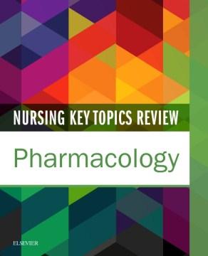 Product Nursing Key Topics Review: Pharmacology
